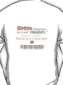 Urban Slang ' Hasbin ' T-Shirt