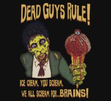 Dead Guys Rule - Zombie Ice Cream by GUS3141592