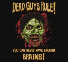 Dead Guys Rule - Brains! by GUS3141592