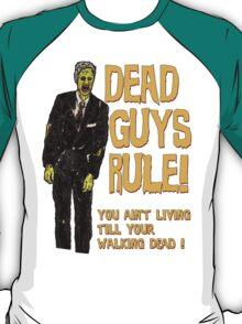 Dead Guys Rule - Walking Dead ! T-Shirt