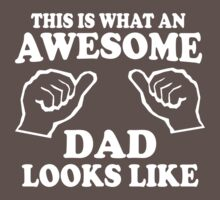 This is what an awesome dad looks like by familyman