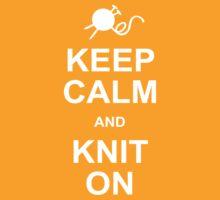 Keep Calm and Knit On by CaffeineSpark