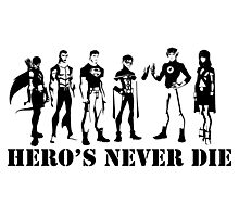 Heroes never die Photographic Print