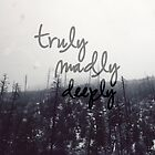 Truly, Madly, Deeply by Olga Perelman