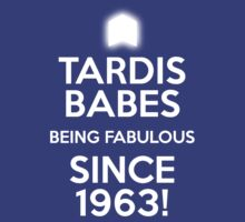 TARDIS BABES - BEING FABULOUS SINCE 1963!  by tardisbabes