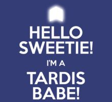 HELLO SWEETIE! I'M A TARDIS BABE!  by tardisbabes