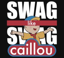 Swag Swag Like Caillou by Cristaly