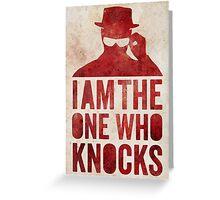 I am the one who knocks Greeting Card