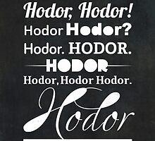 Hodor Hodor Hodor Hodor by thebrink