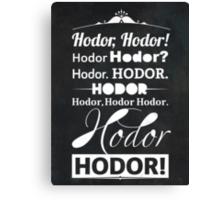 Hodor Hodor Hodor Hodor Canvas Print