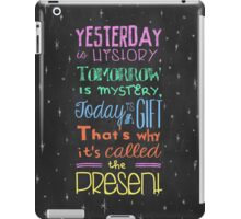 Today is a Gift iPad Case/Skin