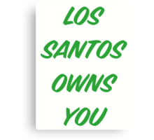 GTA V: Los Santos Owns You  Canvas Print