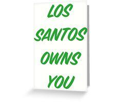 GTA V: Los Santos Owns You  Greeting Card