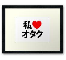 I Heart Otaku ~ Japanese Geek Framed Print