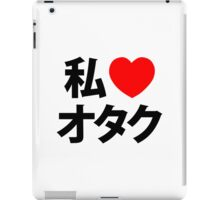 I Heart Otaku ~ Japanese Geek iPad Case/Skin