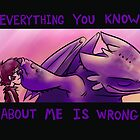 Everything You Know About Me Is Wrong (Stickers and Prints) by Crownflame