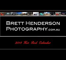 2014 Hot Rod Calendar by Brett  Henderson Photography
