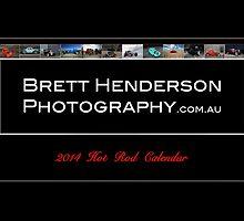 2014 Hot Rod Calendar by Brett  Henderson Photography