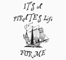 It's a pirates life for me by HighDesign