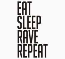 EAT SLEEP RAVE REPEAT (Sticker) by PANCAKE JEFF