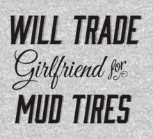Will Trade Girlfriend for Mud Tires Southern Thing T-Shirt