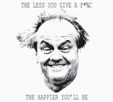 """The less you give a f*%c the happier you'll be"" by JanneO"