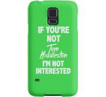 If you're not Tom Hiddleston Samsung Galaxy Case/Skin