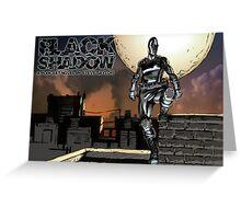 Black Shadow - A Podcast Novel by Steve Saylor Greeting Card