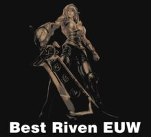 Best Riven EUW by nowtfancy