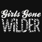 Girls Gone WILDER! by zombiedalek