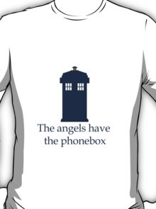Doctor Who - The angels have the phonebox T-Shirt