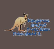 Kangaroos are just T-rex deer. Think about it. Kids Clothes