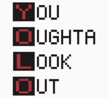 YOLO - You Oughta Look Out by TheFinalDonut