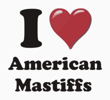 I Heart American Mastiffs by HighDesign