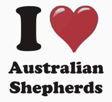 I Heart Australian Shepherds by HighDesign