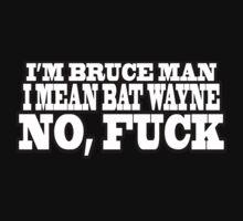 Bruce Man by RileyRiot