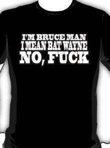 Bruce Man T-Shirt