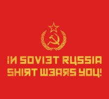 In Soviet Russia, Shirt Wears You by Alex Pawlicki