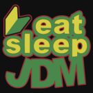 EAT SLEEP JDM by lawdesign