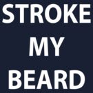 Stroke My Beard by Alsvisions