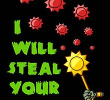 I will Steal your Sunshine by jpmdesign
