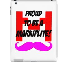 Proud to be a Markiplite! iPad Case/Skin