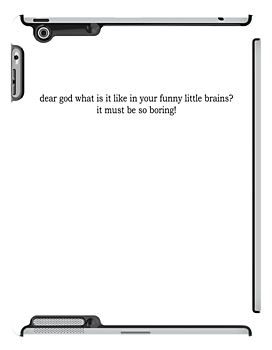 Dear God, what is it like in your funny little brains? BLACK font by SideoftheAngels