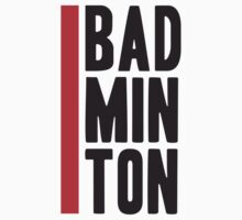 Bad Min Ton by Style-O-Mat
