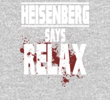 Breaking Bad - Heisenberg Says Relax by Reverendryu