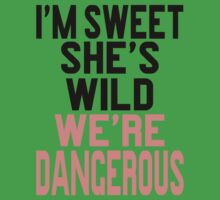 I'm Sweet She's Wild We're Dangerous (2 of 2) Kids Clothes