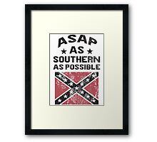 ASAP As Southern As Possible Framed Print