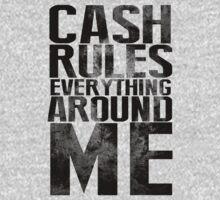 Cash Rules Everything Around Me by KatBDesigns
