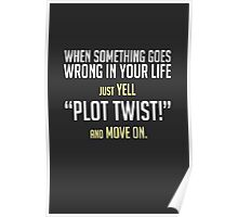 "Just yell ""Plot Twist!"" cards, prints & posters by Zero Dean Poster"