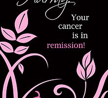 Cancer in Remission Celebration by SandraRose